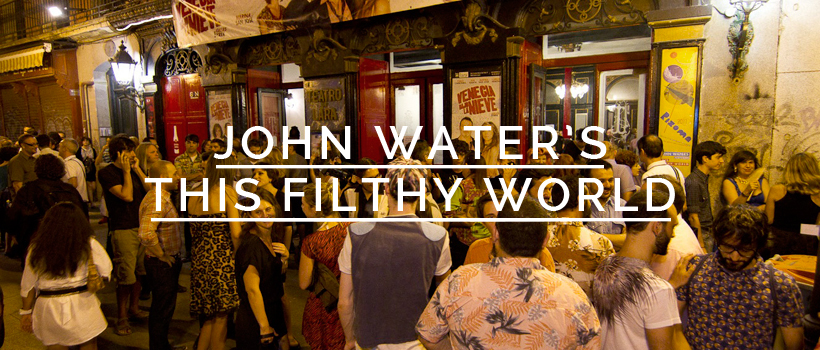 John Waters – This Filthy World